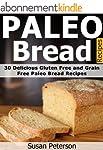 Paleo Bread Recipes: 30 Delicious Glu...