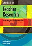 A Handbook for Teacher Research: AND Student's Guide to Research Ethics (0335217494) by Lankshear, Colin