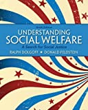img - for Understanding Social Welfare: A Search for Social Justice Plus MySearchLab with eText -- Access Card Package (9th Edition) by Dolgoff, Ralph, Feldstein, Donald(August 15, 2012) Paperback book / textbook / text book