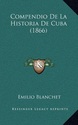 Compendio De La Historia De Cuba (1866) (Spanish Edition)