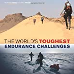 The World's Toughest Endurance Challenges [Hardcover] [2012] (Author) Richard Hoad, Paul Moore
