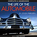 The Life of the Automobile (       UNABRIDGED) by Steven Parissien Narrated by Mark Meadows