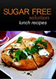 Sugar-Free Solution - Lunch recipes