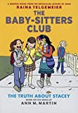 The Truth About Stacey (Turtleback School & Library Binding Edition) (Baby-Sitters Club Graphix)