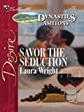 Savor the Seduction (Silhouette Desire)