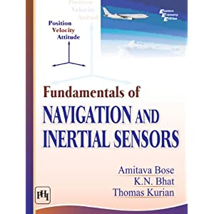 Fundamentals of Inertial Sensors and Navigation