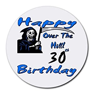 Over The Hill 30th Birthday Round Mouse Pad
