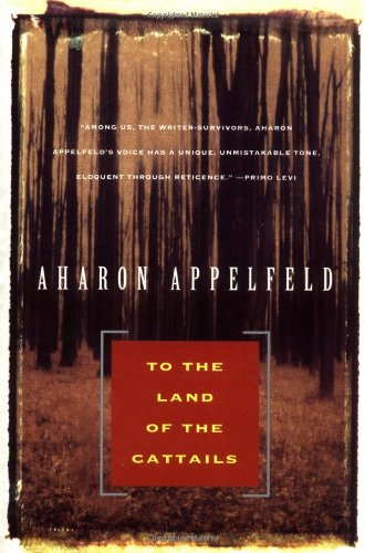To the Land of Cattails (Appelfeld, Aharon)