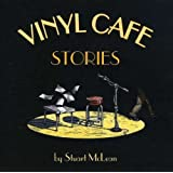 Vinyl Cafe Storiesby Stuart Mclean