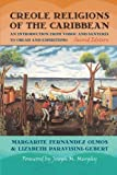 img - for Creole Religions of the Caribbean: An Introduction from Vodou and Santeria to Obeah and Espiritismo, Second Edition (Religion, Race, and Ethnicity) book / textbook / text book