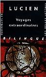 Voyages extraordinaires : Edition bilingue fran�ais-grec par Lucien de Samosate