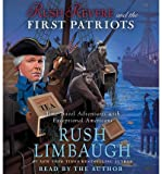 By Rush Limbaugh Rush Revere and the First Patriots: Time-Travel Adventures With Exceptional Americans (Audio CD) (Unabridged)