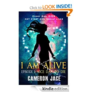 Free Kindle Book: Nice Day to Die (I Am Alive Book 1 Episode 1) (A Young Adult Dystopian) (I Am Alive serial), by Cameron Jace. Publication Date: September 2, 2012