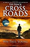 Wm Paul Young Cross Roads: What If You Could Go Back and Put Things Right?