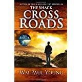 Cross Roads: What If You Could Go Back and Put Things Right?by Wm Paul Young