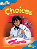 Oxford Reading Tree: Level 3: Fireflies: Choices Chantelle Greenhills