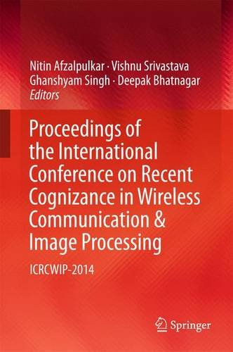 Proceedings of the International Conference on Recent Cognizance in Wireless Communication & Image Processing: ICRCW
