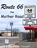 img - for Route 66: The Mother Road: Photo Gallery book / textbook / text book