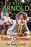 Father Christmas (The Daddy School Book 2)