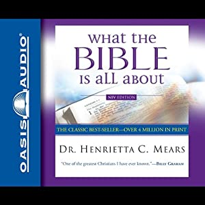 What the Bible Is All About | [Henrietta Mears]