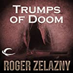 Trumps of Doom: The Chronicles of Amber, Book 6 (       UNABRIDGED) by Roger Zelazny Narrated by Wil Wheaton