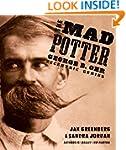 The Mad Potter: George E. Ohr, Eccent...