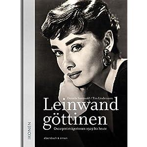 Leinwandgöttinnen: Oscar-Preisträgerinnen 1929 bis heute (Ikonen)