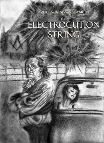 America's Ben Franklin in: The Electrocution String