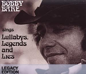 Bobby Bare Sings Lullabies Legends & Lies