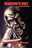 img - for Headshots Only: A Zombie Anthology book / textbook / text book