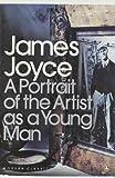 Joyce, Joyce, James James A Portrait of the Artist as a Young Man (Penguin Modern Classics) by James, Joyce, Joyce, James New Edition (2000)