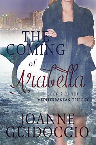 Book: The Coming of Arabella (The Mediterranean Trilogy Book 2) by Joanne Guidoccio