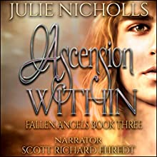 Ascension Within: Fallen Angels, Book 3 Audiobook by Julie Nicholls Narrated by Scott Richard Ehredt