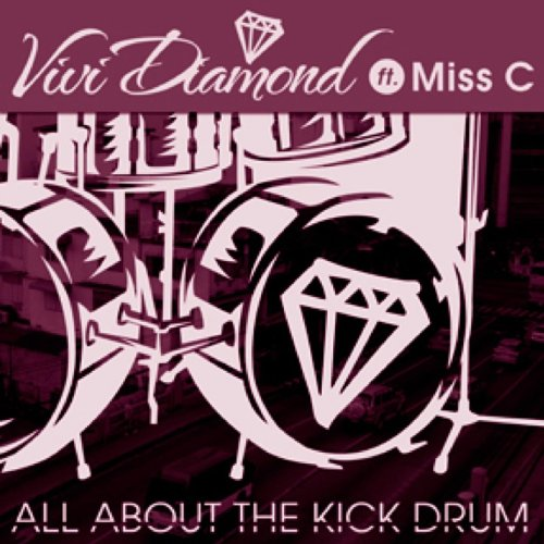 All About The Kick Drum Ft Miss C