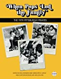 img - for When Pop Led the Family: The 1979 Pittsburgh Pirates (The SABR Digital Library) (Volume 42) book / textbook / text book