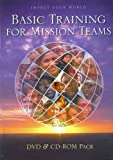 img - for Basic Training For Mission Teams (2 Disc DVD & CD-Rom Christian Leader Pack) (Impact Your World) book / textbook / text book