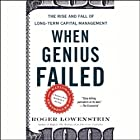 When Genius Failed: The Rise and Fall of Long-Term Capital Management Hörbuch von Roger Lowenstein Gesprochen von: Roger Lowenstein