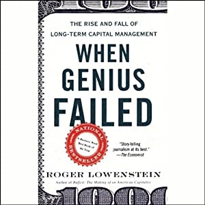 When Genius Failed: The Rise and Fall of Long-Term Capital Management | [Roger Lowenstein]
