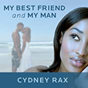 My Best Friend and My Man: A Novel | [Cydney Rax]