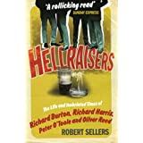 Hellraisers: The Life and Inebriated Times of Burton, Harris, O'Toole and Reedby Robert Sellers