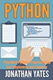 Python: Practical Python Programming For Beginners and Experts (Beginner Guide)