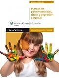 Manual de Psicomotricidad, Ritmo y Expresi�n Corporal (Educaci�n infantil y primaria)