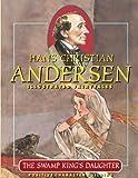 The Swamp King's daughter (Tales of Hans Christian Andersen)