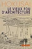 echange, troc Jean-Sébastien CLUZEL, Christophe MARQUET, Masatsugu NISHIDA - Hokusai, le vieux fou d'architecture