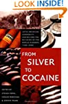 From Silver to Cocaine: Latin America...