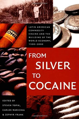 From Silver to Cocaine: Latin American Commodity Chains...