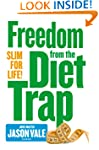 Freedom from the Diet Trap: Slim for...