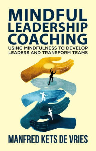 Mindful Leadership Coaching: Using Mindfulness to Develop Leaders and Transform Teams (INSEAD Business Press)