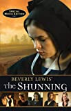 Beverly Lewis' The Shunning (Heritage of Lancaster County) (0764209604) by Lewis, Beverly