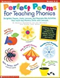 img - for Perfect Poems for Teaching Phonics: Delightful Poems. Lively Lessons. and Reproducible Activities That Teach Key Phonics Skills and Concepts by Ellermeyer. Deborah A. ( 1999 ) Paperback book / textbook / text book